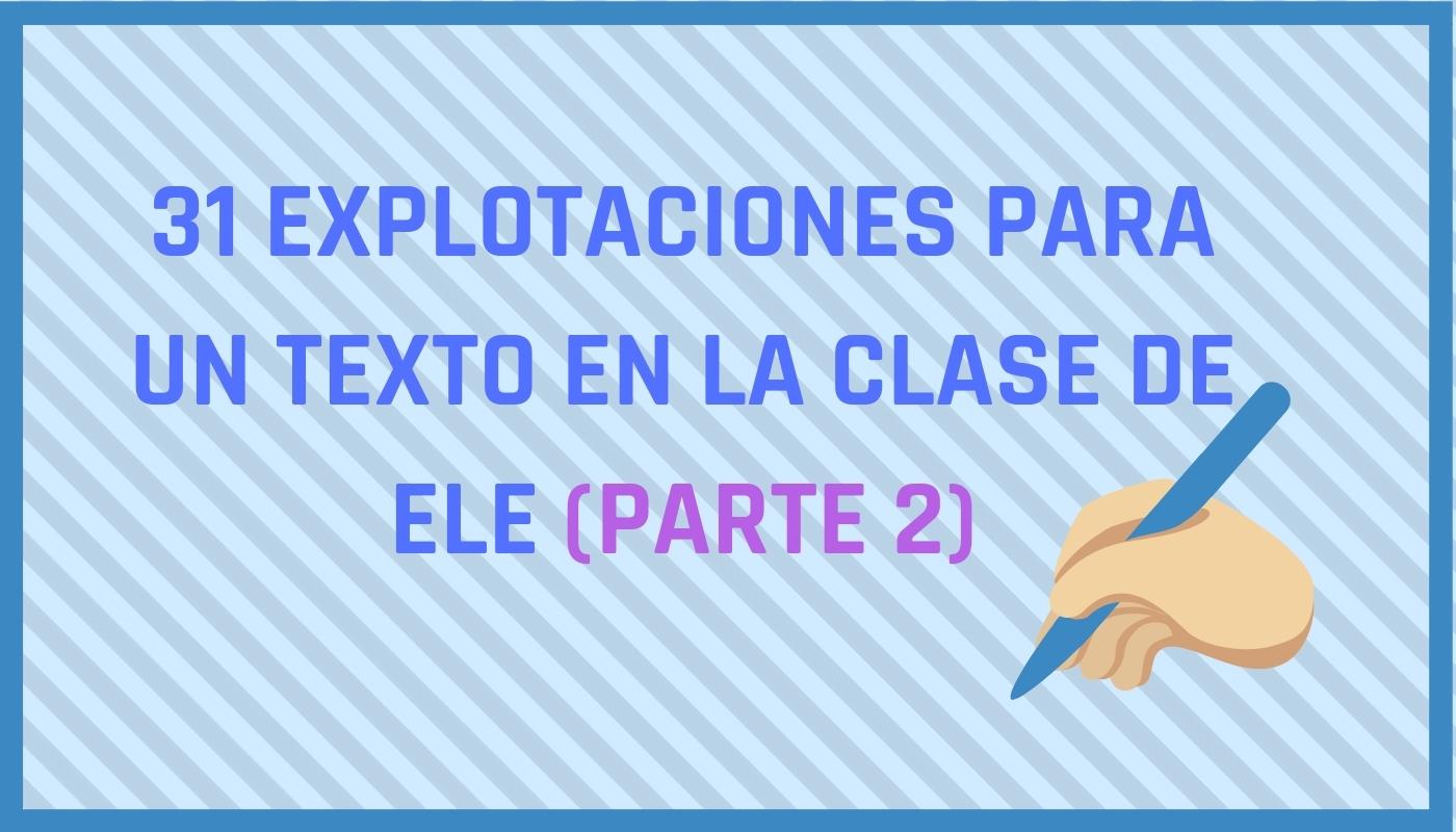 Explotaciones para un texto en la clase de ELE