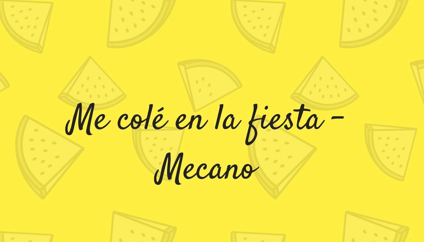 Me colé en la fiesta - Mecano